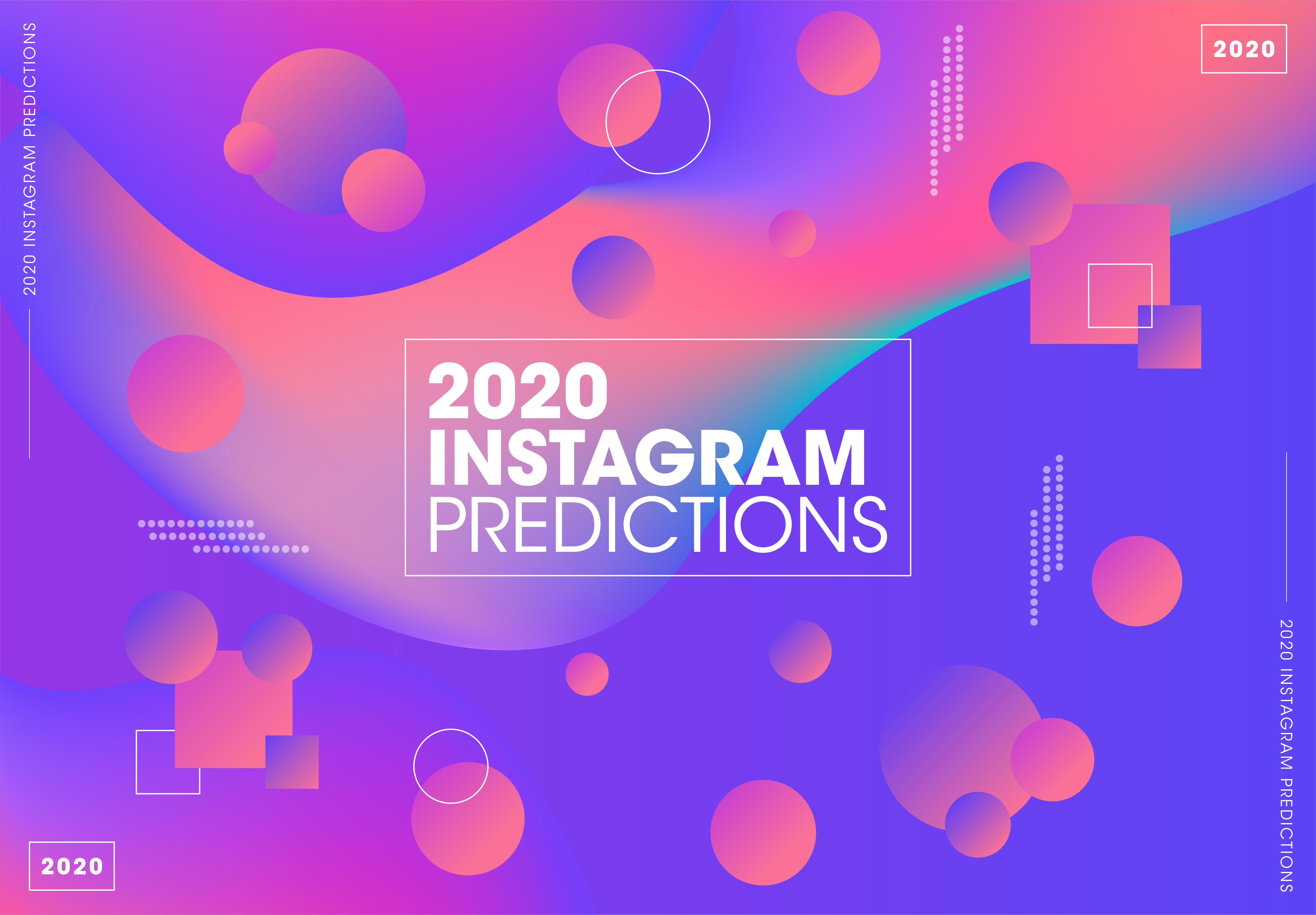 2020 INSTAGRAM PREDICTIONS - News