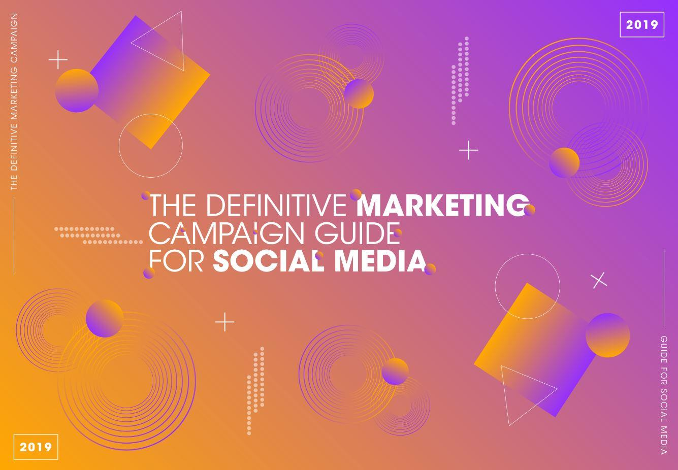 THE DEFINITIVE MARKETING CAMPAIGN GUIDE FOR SOCIAL MEDIA - News